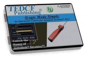Autodesk Inventor 2013: iLogic Made Simple