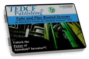 Autodesk Inventor 2013: Tube and Pipe Routed Systems