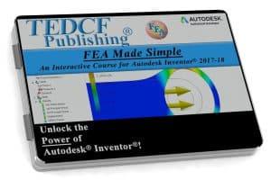 Autodesk Inventor 2018: FEA Made Simple