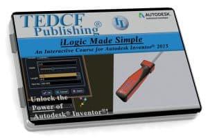 Autodesk Inventor 2015: iLogic Made Simple