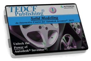 Autodesk Inventor 2019: Solid Modeling