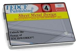 SolidWorks 2021: Sheet Metal Design